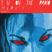 Play & Download Mercy by TV On The Radio | Napster