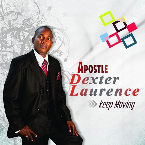 Play & Download Keep Moving by Apostle Dexter Laurence | Napster