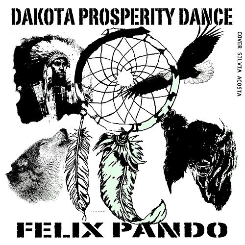 Play & Download Dakota Prosperity Dance 2 by Felix Pando | Napster