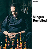 Play & Download Mingus Revisited (Bonus Track Version) by Charles Mingus | Napster