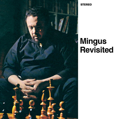 Mingus Revisited (Bonus Track Version) by Charles Mingus