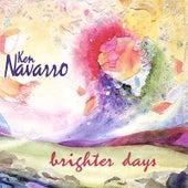 Play & Download Brighter Days by Ken Navarro | Napster