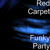 Play & Download Funky Party by Red Carpet | Napster