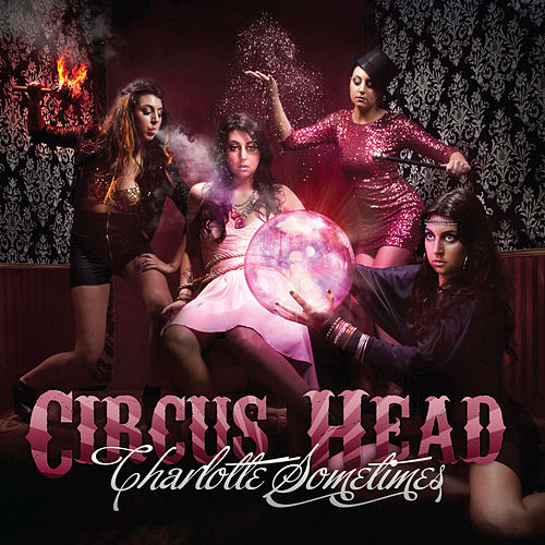 Play & Download Circus Head by Charlotte Sometimes | Napster