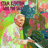 Play & Download Love for Sale by Stan Kenton | Napster