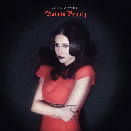Play & Download Pain Is Beauty by Chelsea Wolfe | Napster