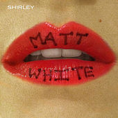 Shirley by Matt White
