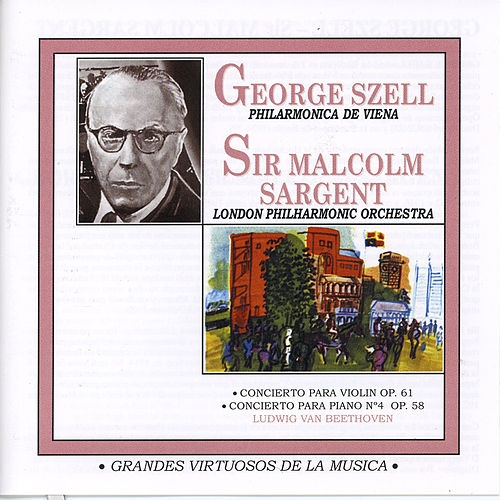 Play & Download Grandes Virtuosos De La Música: George Szell & Sir Malcolm Sargent by Various Artists | Napster