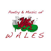 Poetry and Music of Wales by Various Artists