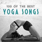 100 of the Best Yoga Songs by Various Artists