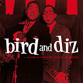 Bird & Diz (Bonus Track Version) by Dizzy Gillespie