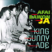 Play & Download Afai Bawon Ja by King Sunny Ade | Napster