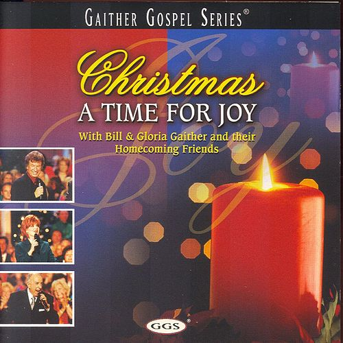 Play & Download Christmas...A Time For Joy by Bill & Gloria Gaither | Napster