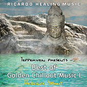 Play & Download Tepperwein Presents: Best of Golden Chillout-Music, Vol. 1 (Healing Spirit) by Ricardo M. | Napster