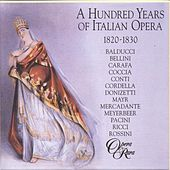 Play & Download 100 years of Italian opera: 1820-1830 by Various Artists | Napster
