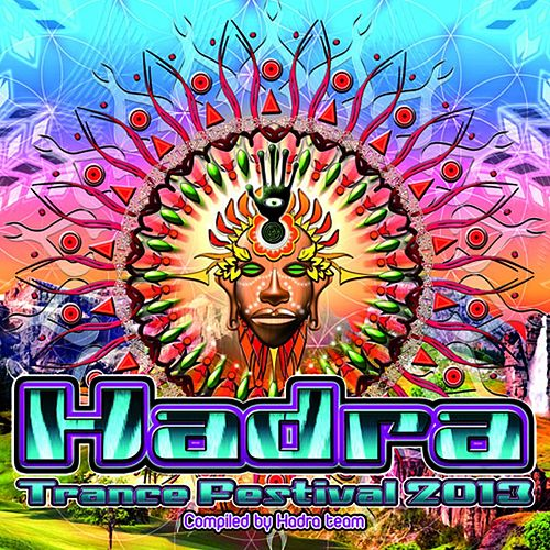 Hadra Trance Festival 2013 (Compiled By Hadra Team) by Various Artists