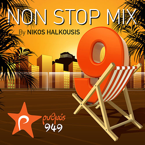 Play & Download Rythmos 9,49 Non Stop Mix by Nikos Halkousis Vol. 9 by Various Artists | Napster