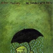 The Trouble With Poets by Peter Mulvey