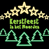 Kerstfeest In Het Noorden by Various Artists