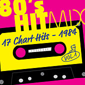 Hit Mix '84 Vol. 1  -  17 Chart Hits by Various Artists