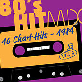 Hit Mix '84 Vol. 6  -  16 Chart Hits by Various Artists