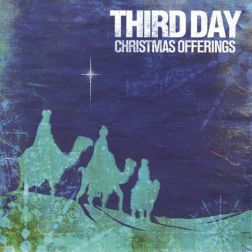 Play & Download Christmas Offerings by Third Day | Napster