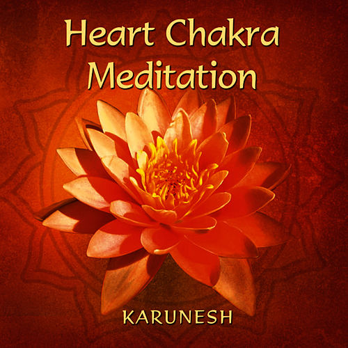 Play & Download Heart Chakra Meditation by Karunesh | Napster