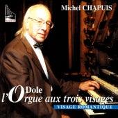 L'Orgue Aux Trois Visages Visage Romantique by Michel Chapuis
