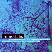 Immortalis: A Journey into the World of Sacred and Secular Music by Various Artists