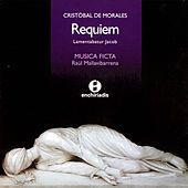 Play & Download Cristóbal De Morales: Requiem by Musica Ficta | Napster
