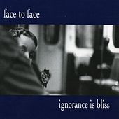 Play & Download Ignorance Is Bliss by Face to Face | Napster