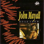 Play & Download Road Show by John Mayall | Napster