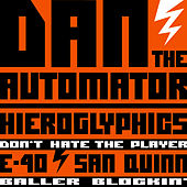 Don't Hate The Player / Baller Blockin' by Dan The Automator
