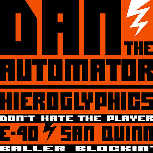 Play & Download Don't Hate The Player / Baller Blockin' by Dan The Automator | Napster
