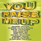 Play & Download You Raise Me Up by Various Artists | Napster