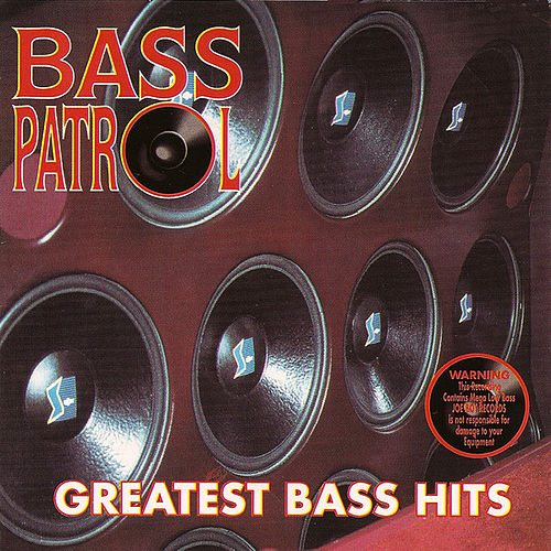 Play & Download Greatest Bass Hits by Bass Patrol | Napster