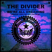 Play & Download We're All Dreaming (Dream Creator 2013 Anthem) by Divider | Napster