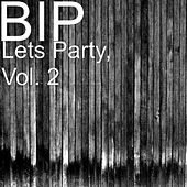 Lets Party, Vol. 2 by BIP