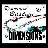 Dimensions by Reverend Bastien