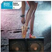 Play & Download Ballet Dancer by Master Blaster | Napster