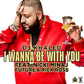 Play & Download I Wanna Be With You by DJ Khaled | Napster