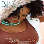 Play & Download Easy Love (feat. Sweetness) by Bliss | Napster