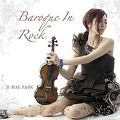 Play & Download Baroque In Rock by Ji Hae Park | Napster
