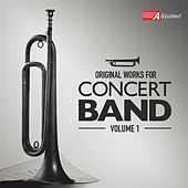 Original Works for Concert Band, Volume 1 by Various Artists