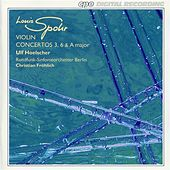 Play & Download Spohr: Violin Concertos 3, 6 & A major by Ulf Hoelscher | Napster