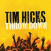 Throw Down by Tim Hicks