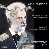 Play & Download Tchaikovsky: Rare Transcriptions and Paraphrases (Music from the Ballets), Vol. 2 by Anthony Goldstone | Napster