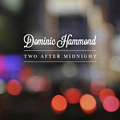 Play & Download Two After Midnight by Dominic Hammond | Napster