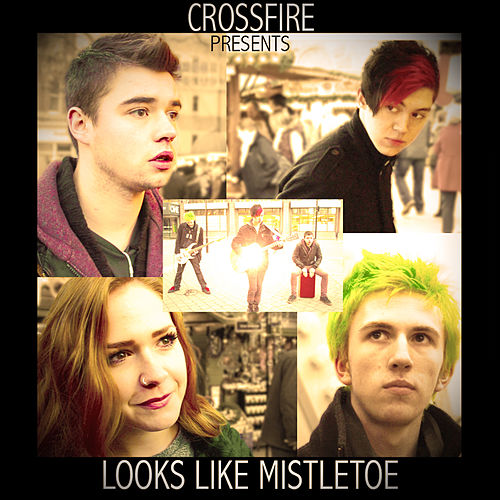 Play & Download Looks Like Mistletoe - Single by Crossfire | Napster