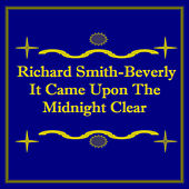 Play & Download It Came Upon the Midnight Clear - Single by Richard Smith | Napster